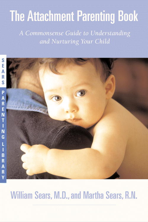The Attachment Parenting Book By Sears, William