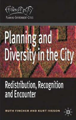 Planning and Diversity in the City By Fincher, Ruth/ Iveson, Kurt